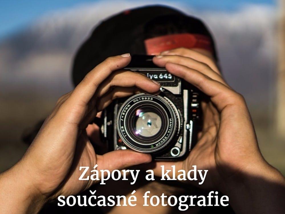 Fotorada #0: Úvaha –Zápory aklady, proč sene/zabývat fotografií afotografováním