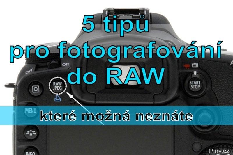 Fotorada #59: 5 tipů profotografování doRAW, které možná neznáte