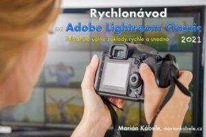 Rychlonávod na Adobe Lightroom Classic 2021.