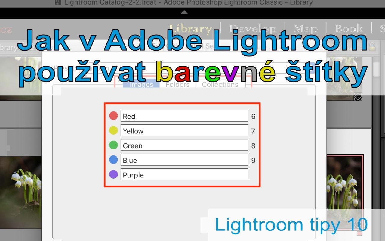 Lightroom tipy #10 Třídění fotografií barevnými štítky – labels